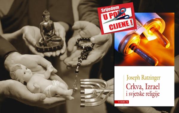 """Knjiga """"Crkva,Izrael i svjetske religije"""" 1. lipnja u pola cijene u Verbumu"""