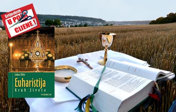 """""""Euharistija – kruh života"""" 15. lipnja u pola cijene u Verbumu"""