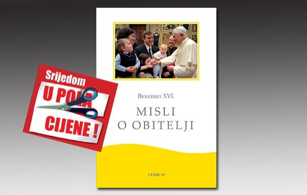 """""""Misli o obitelji"""" Benedikta XVI. 3. kolovoza u pola cijene u Verbumu"""