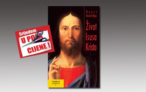 """Knjiga """"Život Isusa Krista"""" 24. kolovoza u pola cijene u Verbumu"""