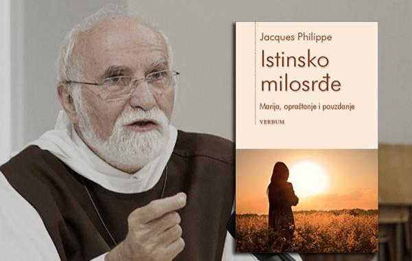 """Predstavljena knjiga """"Istinsko milosrđe"""" jednoga od najpoznatijih duhovnih autora današnjice o. Jacquesa Philippea"""