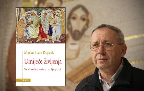 Predstavljena knjiga Marka Ivana Rupnika o umijeću življenja
