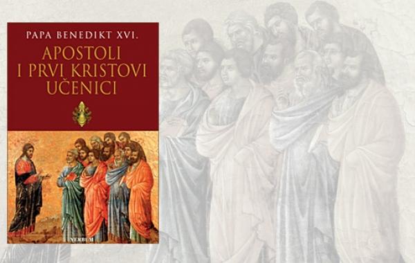 """Nova knjiga kateheza pape Benedikta XVI. """"Apostoli i prvi Kristovi učenici"""""""