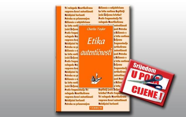 """""""Etika autentičnosti"""" 2. kolovoza u pola cijene u knjižarama Verbum"""
