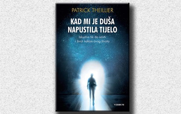 "Predstavljena fascinantna knjiga ""Kad mi je duša napustila tijelo"" autora Patricka Theilliera"