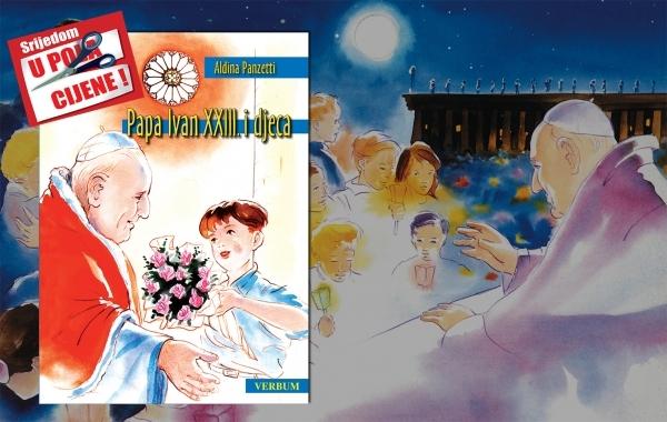 """Ilustrirana knjiga """"Papa Ivan XXIII. i djeca"""" 22. studenoga u pola cijene u Verbumu"""