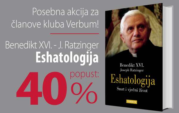 """Eshatologija"" pape Benedikta XVI. uz 40% popusta u knjižarama Verbum!"