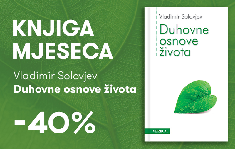 """Knjiga """"Duhovne osnove života"""" Vladimira Solovjeva uz 40% popusta za članove kluba Verbum!"""